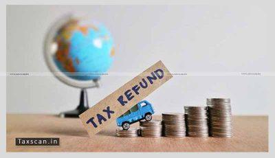 Tax Refunds - Services - CESTAT - Service Tax - Taxscan