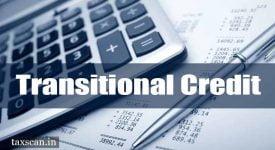 transitional credit GST TRAN-1 - Taxscan