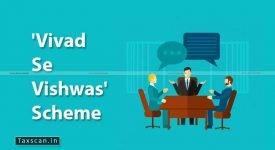 CBDT - Vivad se Vishwas Scheme - Budget 2020 - Budget Speech - Finance Minister - Nirmala Sitharaman - Taxscan