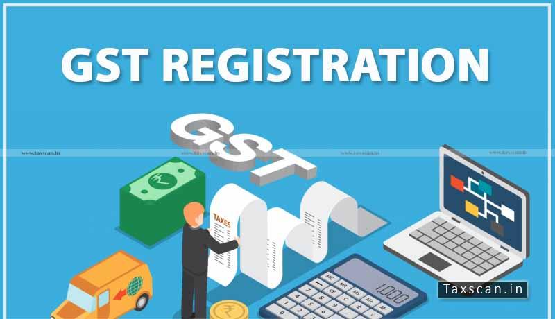 GST Registration - GST Registration Returns - Kerala High Court - Taxscan