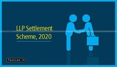 LLP Settlement Scheme- Taxscan
