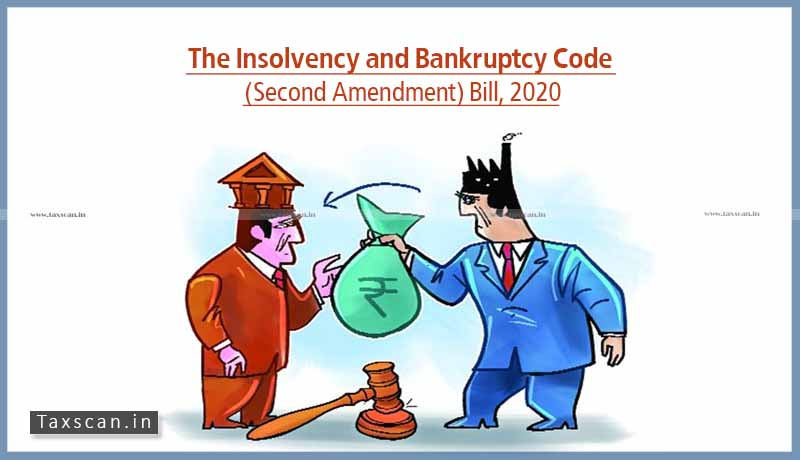 The Insolvency and Bankruptcy Code (Second Amendment) Bill, 2020 - Taxscan