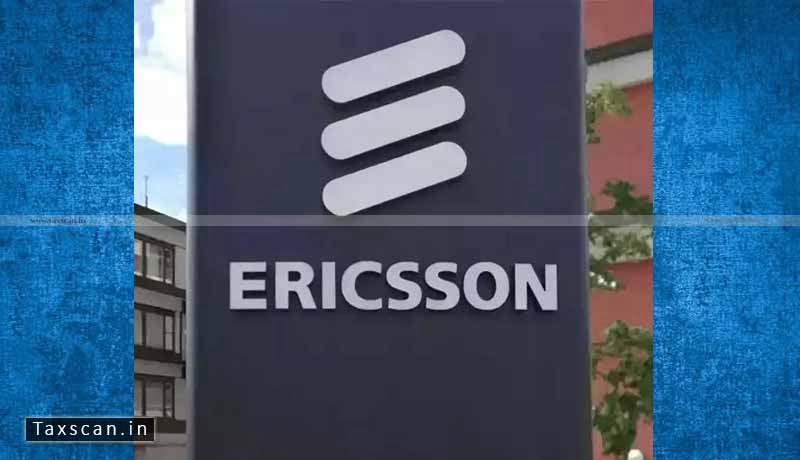 Ericsson - Delhi high court - Taxscan