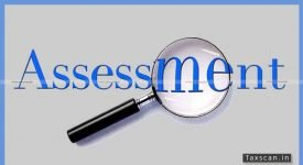 ITAT - assessment - law - notice for Re-Assessment - Notices Reopening Assessment - Reopening Assessment
