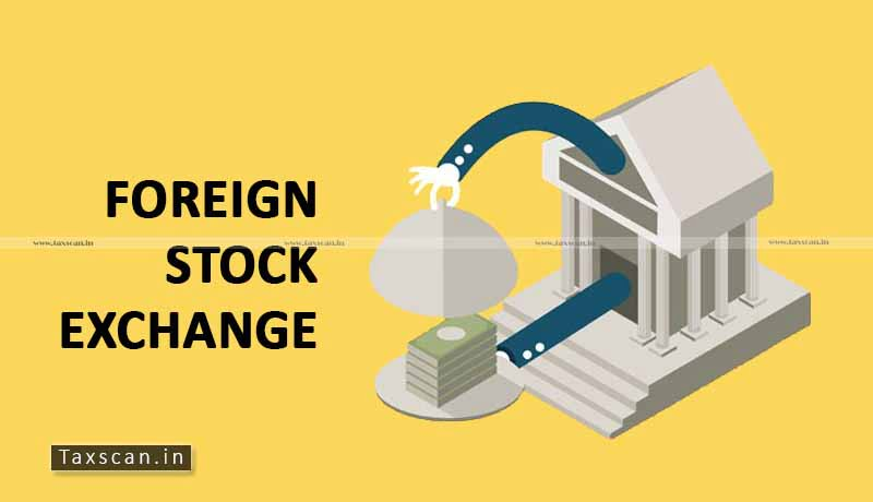 Stock Exchanges - IFSC - Foreign Stock Exchanges - Indian Companies - Taxscan