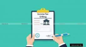 Income Tax E-filing - Income Tax - Taxscan