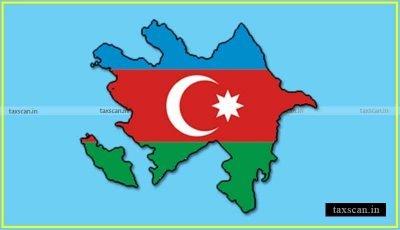 Azerbaijan - Taxscan