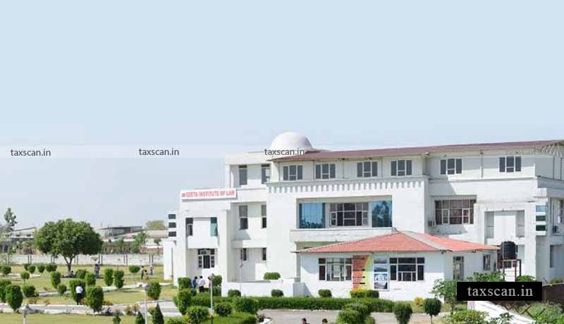 Geeta Institute Law -Legal -Taxscan