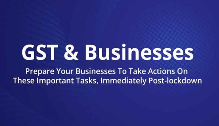 Is your Business ready for these 5 Actions post-lock down? GST Context