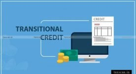CBIC - Transitional Credit - GST - Indirect Tax - Taxscan