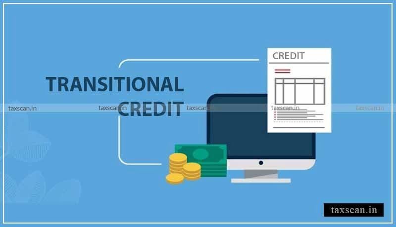 CBIC - Transitional Credit - GST - Indirect Tax - Taxscan