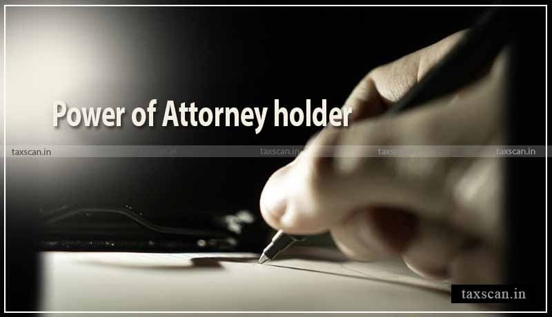 ITAT - Power of Attorney - Non Residential Company - Appeal - Taxscan
