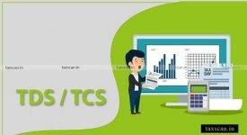 TDS - TCS - CBDT - Taxscan