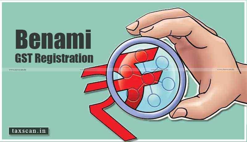 Benami GST Registration - GST - Taxscan