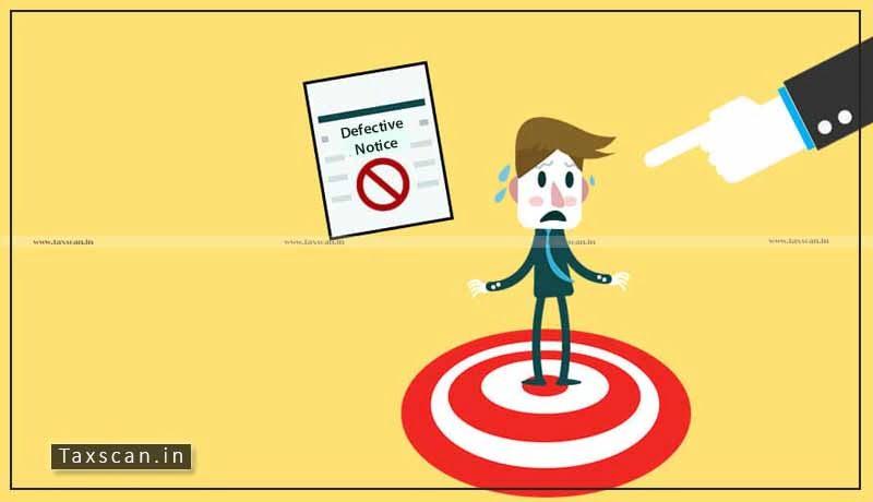 Defective Notice - ITAT - Taxscan