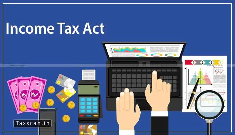 Income Tax Act - ITAT - Taxscan