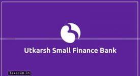 Utkarsh Small Finance Bank - Financial Analyst - Taxscan