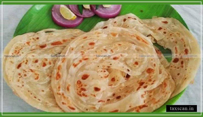 18% GST is applicable on preparation of Whole Wheat Parota & Malabar Parota: AAR [Read Order]