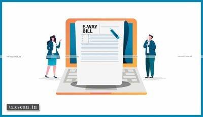 E-Way-Bill- CBIC - Taxscan