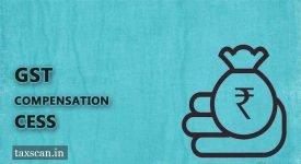 GST Compensation - Cess - Taxscan