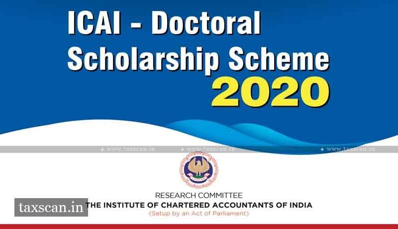 ICAI - ICAI Doctoral Scholarship Scheme - Taxscan