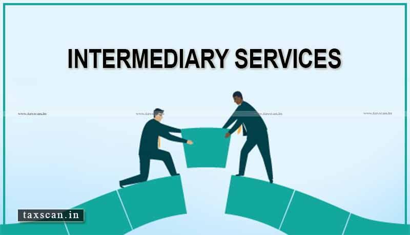 INTERMEDIARY SERVICES - GST - AAR - Taxscan