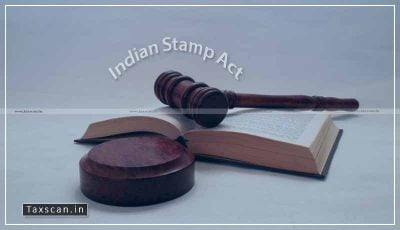 Indian Stamp Act - Taxscan