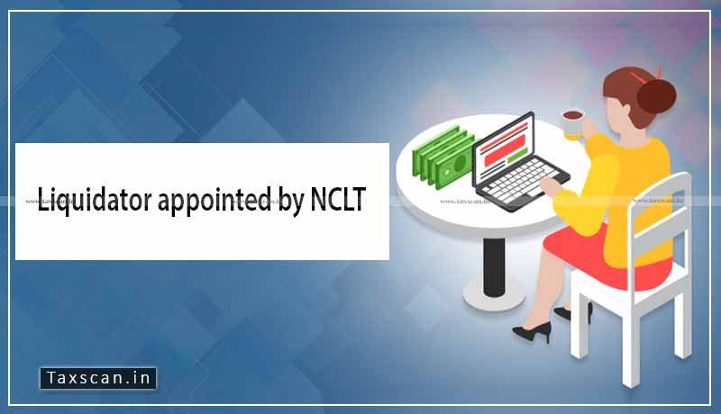 Liquidator - NCLT - Liability Ceases - AAR - Taxscan