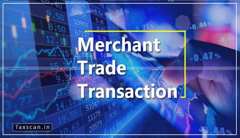 Merchant Trade Transaction - GST - Transaction - Taxscan