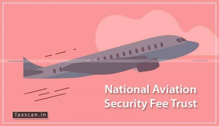 CBDT notifies Income Tax Exemption to 'National Aviation Security Fee Trust' [Read Notification]