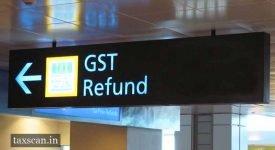 Refund Application - GST Refund - Taxscan