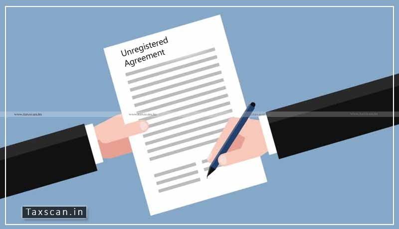 Unregistered agreement - ITAT -Taxscan