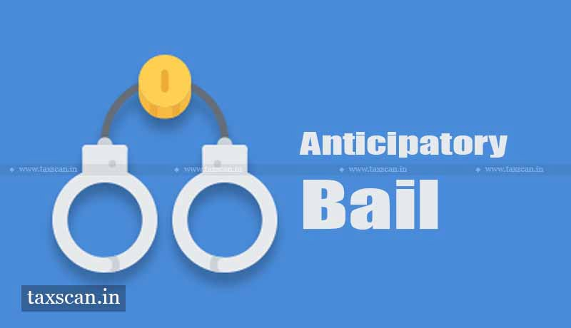 anticipatory bail - GST - Taxscan