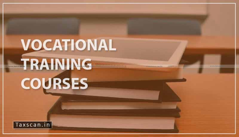 vocational training courses - GST - AAR - Taxscan