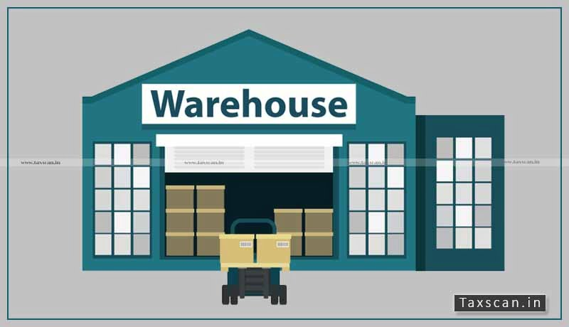 CBIC - Customs Act - Warehouses - Taxscan