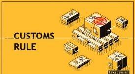 Customs rules - taxscan