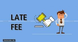 ITAT - late fee - Reasonable Cause - Taxscan