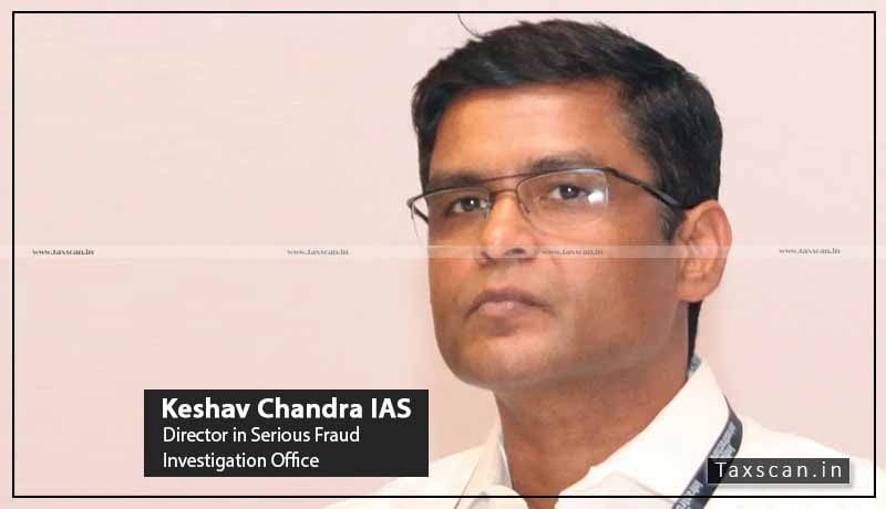 MCA - Keshav Chandra - IAS - Fraud Investigation - Taxscan