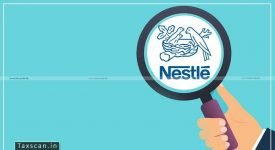 NAA - ITC - Penalty - Nestle - Taxscan