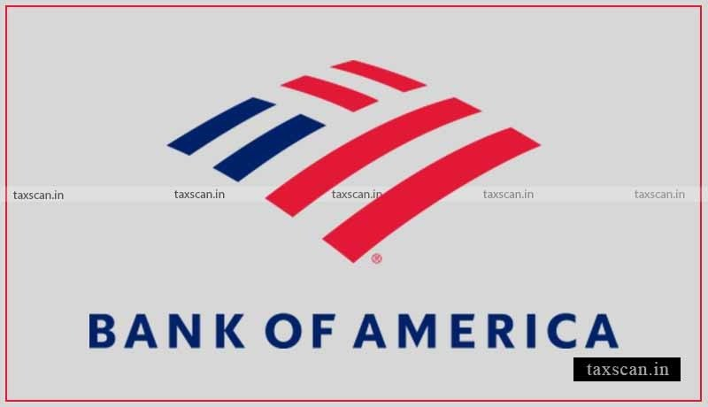 bank of america - Chartered Accountant - Assistant Manager - Taxscan
