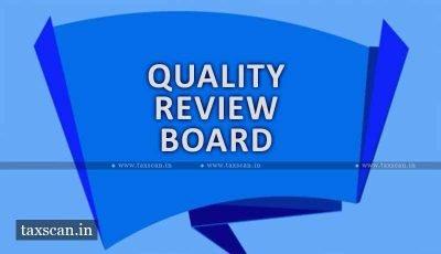 Accountants - MCA - CA Jyoti Chouhan - Quality Review Board - Taxscan