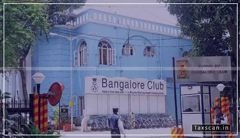 Bangalore Club - Wealth Tax - Supreme Court - Taxscan
