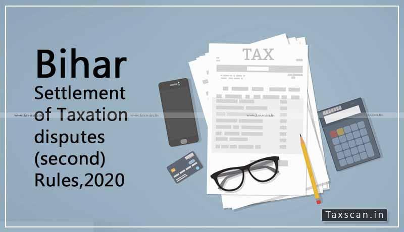 Bihar Settlement of Taxation Disputes - Taxscan