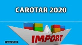 CAROTAR 2020 - CAROTAR - FTA - CBIC - Imports - Taxscan