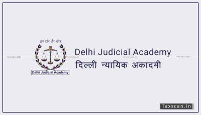 Delhi Judicial Academy - Research Assistant - Taxscan