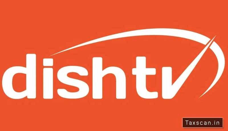 Dish TV India - ITAT - Taxscan