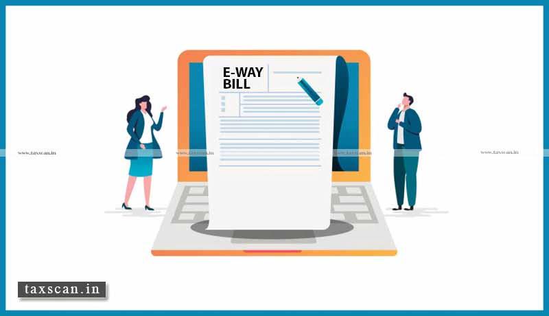 E way bill - bank accounts - Taxscan