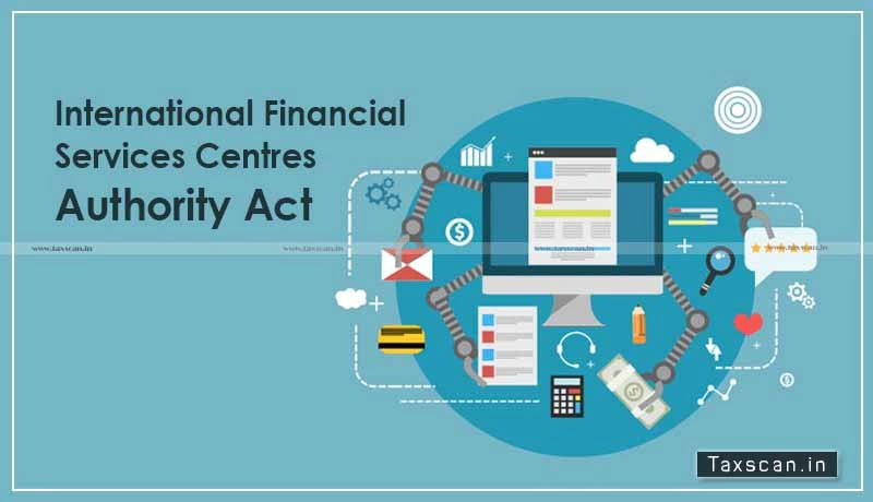 Financial Services Centres - Section 13 - section 33 - enforcement - Taxscan