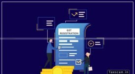 GST registration - petitioner - Taxscan