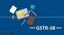 GSTN - GSTR 3B - Prakash Kumar - GST - Taxscan